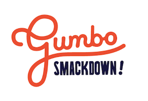 6th Annual Gumbo Smackdown